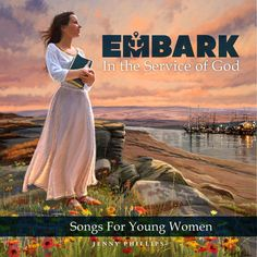 2015 CD - Embark in the Service of God: Songs for Young Women | Jenny Phillips Music