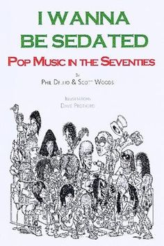 Phil Dellio & Scott Woods, I Wanna Be Sedated: Pop Music in the Seventies (1993)