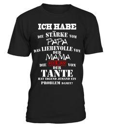 # PAPA MAMA TANTE . Ich habe die Stärke vom PAPAdas LIEBEVOLLE von der MAMAdie COOLNES von der TANTEKinder, Mutter, Mütter, Neffe, Nichte, Papa, Tante, Vater, mama, tanten