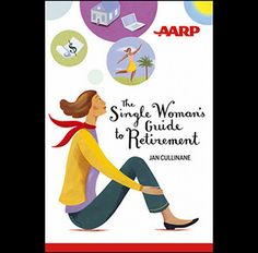 Single, female and hoping to retire soon? AARP's new book by retirement expert Jan Cullinane explains all factors you should consider! Jan Cullinane is also a regular contributor to Restart Retirement. Retirement Advice, Saving For Retirement, Early Retirement, Retirement Planning, Financial Planning, Retirement Pictures, Retirement Savings, Financial Tips, New Books