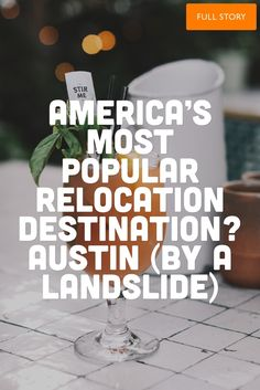 What is it about Austin that makes it the most common place in America for people relocating?
