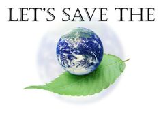 Let's save the world together.. Heal pur world, make it a better place to live for you, for me and for everybody.