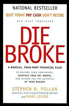 Die Broke Complete Book of Money: Unconventional Wisdom About Everything from Annuities to Zero-Coupon Bonds by Stephen Pollan, http://www.amazon.com/dp/B0049B1VL8/ref=cm_sw_r_pi_dp_a3x8ub10ED69F