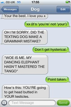 "More hilarity, courtesy of Texts from Dog!  ""Woe is me.  My dancing elephant hasn't mastered the tango.""  BAHAHAHAHAHA!"