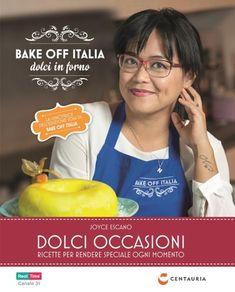 Dolci occasioni. Bake off Italia, dolci in forno da Centauria - Libri & Riviste - Libri & Riviste - Casa Cenina