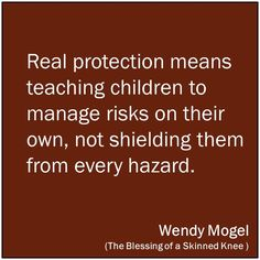 I work with kids, and I see certain things, so I realize now why my mother was so horrified and overprotective of everything that I watched. Bad Parenting Quotes, Kids And Parenting, Parenting Hacks, Attachment Parenting Quotes, Encouragement, Cute Quotes, Mom Quotes, Risk Quotes, Play Quotes