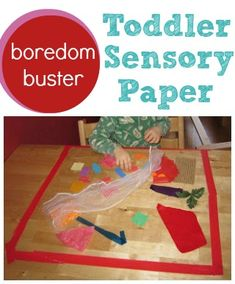 Toddlers can explore this sensory paper for a quick and easy screen-free boredom buster.