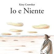 io e niente Kitty Crowther, Read Aloud, Reading, Children, 3, Illustrator, Books, Sky, Young Children