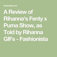 A Review of Rihanna's Fenty x Puma Show, as Told by Rihanna GIFs - Fashionista