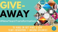 To Make or Not Make a New Year's Resolution (  AMAZING GIVEAWAY)
