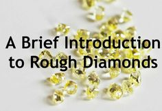 "The most common reaction we hear when people see our jewelry for the first time is, ""Wow, I didn't know rough diamonds could look like this!"" http://thediamonddossier.com/what-is-a-rough-diamond/"