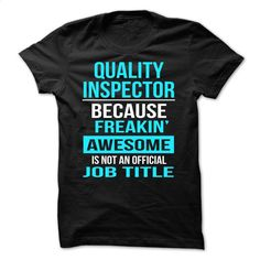 quality inspector T Shirt, Hoodie, Sweatshirts - teeshirt #Tshirt #T-Shirts