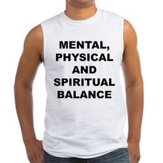 Men's white sleeveless shirt with Mental, Physical And Spiritual Balance theme. Mental, Physical And Spiritual Balance is highlighting that in many cases we forget that it's not just one part of us that needs to remain healthy but all of it. Available in medium, large, x-large size for only $20.99. Go to the link to purchase the product and to see other options – http://www.cafepress.com/stmpsb