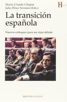 La transición española: nuevos enfoques para un viejo debate, 2015 http://absysnetweb.bbtk.ull.es/cgi-bin/abnetopac01?TITN=518531