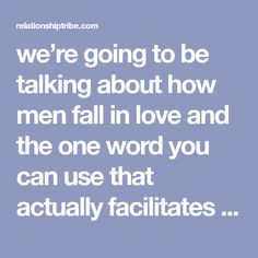 we're going to be talking about how men fall in love and the one word you can use that actually facilitates that process. One Word, The One, Need To Know, Falling In Love, Words, Men, Guys, Horse