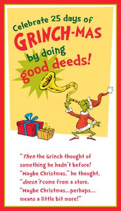 """Grinch-mas is a new holiday tradition inspired by Dr. Seuss's classic How the Grinch Stole Christmas! that encourages readers to """"grow your heart three sizes"""" through the celebration of family reading, giving from the heart and community spirit. National Grinch Day, on December 1, will kick start the 25 Days of Grinch-mas."""