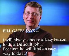 ...be lazy