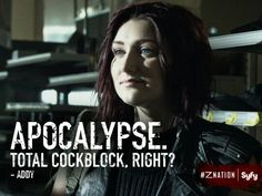 Funny Addy meme. Z Nation. From Google search.