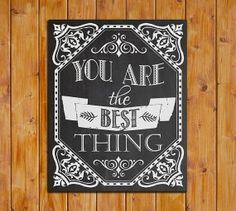 You Are The Best Thing Printable Chalkboard 8x10 by dodidoodles, $5.00