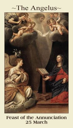 March 25th...Feast of the Annunciation...the Angel of the Lord declared unto Mary....And she conceived of the Holy Spirit...Hail Mary...