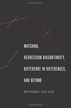 Matching, Regression Discontinuity, Difference in Differe... https://www.amazon.com/dp/0190258748/ref=cm_sw_r_pi_dp_x_Bun0xbY30WCDM