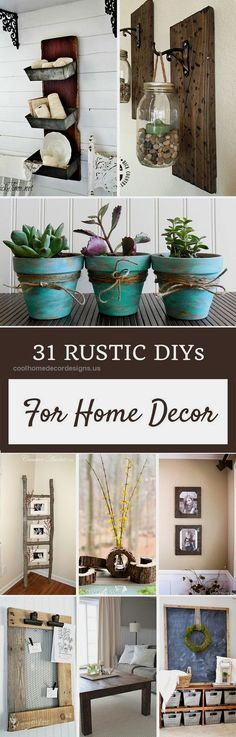 31 Rustic DIYs For Home Decor                                                   …  31 Rustic DIYs For Home Decor                                                                                                                      ..  http://www.coolhomedecordesigns.us/2017/06/06/31-rustic-diys-for-home-decor/