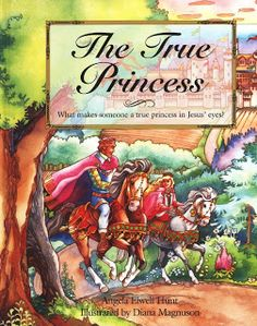 The True Princess by Angela Elwell Hunt, illustrated by Diana Magnuson.  One of my all time favorites! :)