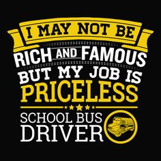 School Bus Driver - Rich and Famous -  - 14