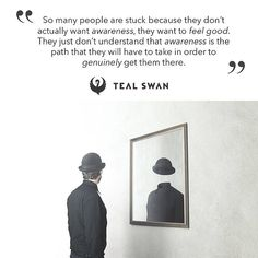 Swan Quotes, Teal Swan, Dont Understand, Revolutionaries, Awakening, Feel Good, Wisdom, Relationship, Thoughts