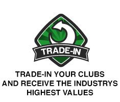 Trade-in Your Clubs Today!