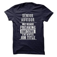 Senior Advisor T-Shirt - #creative gift #gift friend. SAVE  => https://www.sunfrog.com/LifeStyle/Senior-Advisor-T-Shirt-49937758-Guys.html?id=60505