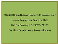 Capital Group Commercial Sector 104 Gurgaon Buy Commercial Space Affordable