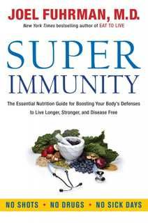 Download Super Immunity by Joel Fuhrman now for FREE in PDF, ePub and Kindle format.