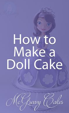 How to make a Doll Cake- Frozen characters, Princesses and everything in between! Click through to see the tutorial!