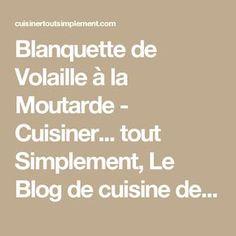 Blanquette de Volaille à la Moutarde - Cuisiner... tout Simplement, Le Blog de cuisine de Nathalie