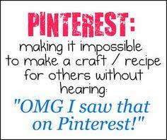 """I saw it on Pinterest!"""
