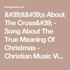 'It's About The Cross' - Song About The True Meaning Of Christmas - Christian Music Videos