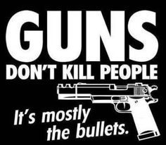 """""""I believe that guns don't kill people, husbands who come home early do."""" -- Larry the Cable Guy Gun Quotes, The Cable Guy, Guns Dont Kill People, Stupid People, People People, Survival, Gun Rights, Guns And Ammo, Way Of Life"""