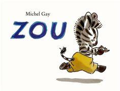 Zou - Michel Gay - Amazon.fr - Livres