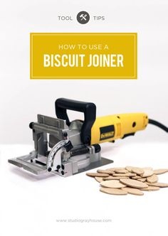 Gray House Studio How to Use a Biscuit Joiner