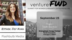 VentureFWD 2016 Chicago Speaker, Ester Joy King, Flashbulb Media