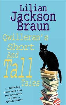 lilian jackson braun cat who series in order | Lilian Jackson Braun - Qwilleran's Short and Tall Tales - Headline