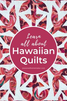 Learn about the history and artistry of Hawaiian Quilts. I'm sharing how to make them traditionally by hand, by machine, raw-edge, and even with some couching. Quilting For Beginners, Quilting Tips, Quilting Tutorials, Quilting Projects, Quilting Designs, Quilt Design, Easy Sewing Projects, Sewing For Beginners, Fun Projects