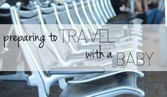 Going on vacation with your kids? Here are some tips to help you prepare to travel with a baby.