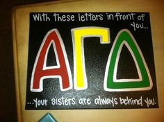 with these letters in front of you, your sisters are always behind you. LOVE THIS.