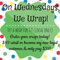 Happy Hump Day! Wrap it up Wednesday is here!! Order your wraps today!