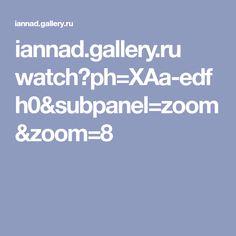 iannad.gallery.ru watch?ph=XAa-edfh0&subpanel=zoom&zoom=8