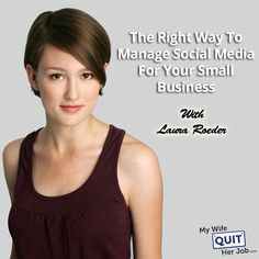 MWQHJ 009: Laura Roeder On The Right Way To Manage Social Media For Your Small Business