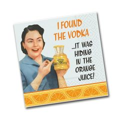 I Found the Vodka It was hiding in the Orange Juice! - Funny Cocktail Napkins. Your guests will love this humorous napkins! From Napkins2Go