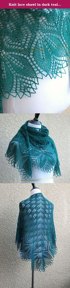 Knit lace shawl in dark teal color. This hand knit shawl is made of 100% Peruvian wool in dark teal colors. It's perfect with an elegant dress and also with jeans or shirt and there is a lot of ways to wear it. It is very light and tender. It was made for women who like to be unique. Hand wash and dry flat.